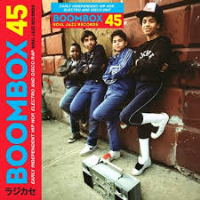 Boombox 45 Box Set - Early Independent Hip Hop, Electro and Disco Rap 1979 - 83  RSD 2019